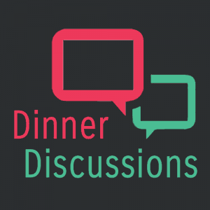 Dinner Discussions